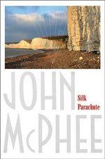 Silk Parachute - John McPhee