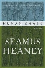 Human Chain : Poems - Seamus Heaney
