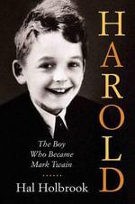 Harold : The Boy Who Became Mark Twain - Hal Holbrook