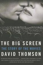 The Big Screen : The Story of the Movies - David Thomson