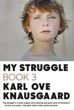 My Struggle, Book 3 - Karl Ove Knausgaard