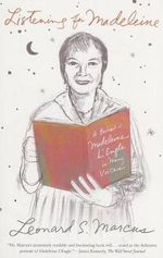 Listening for Madeleine : A Portrait of Madeleine L'Engle in Many Voices - Leonard S Marcus