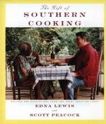 Gift Of Southern Cooking, The : Recipes and Revelations from Two Great American Cooks - Edna/Peacock, Scott Lewis
