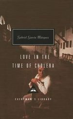 Love in the Time of Cholera : Everyman's Library Classics & Contemporary Classics - Gabriel Garcia Marquez