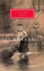 Mis Erables : Everyman's Library Classics & Contemporary Classics - Victor Hugo