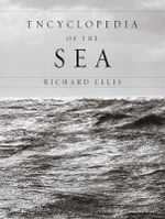 Encyclopedia of the Sea - Richard Ellis