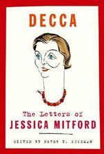 Decca : The Letters of Jessica Mitford - Professor Jessica Mitford