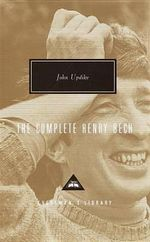 The Complete Henry Bech : Everyman's Library Classics & Contemporary Classics - John Updike