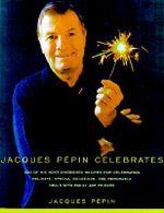 Jacques Pepin Celebrates - Jacques Pepin