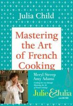 Mastering the Art of French Cooking, 40th Anniversary Edition : Volume 1  - Julia Child