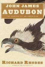 Audubon : The Making of an American - Richard Rhodes