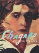 Chagall : A Biography - Jackie Wullschlager