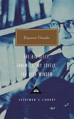 The Big Sleep; Farewell, My Lovely; The High Window - Raymond Chandler
