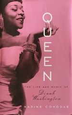 Queen : The Life and Music of Dinah Washington - Nadine Cohodas