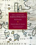 The Landmark Xenophon's Hellenika : a New Translation - Xenophon