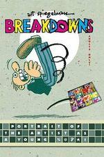 Breakdowns : Portrait of the Artist as a Young %@&*! - Art Spiegelman