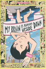 My Brain Is Hanging Upside Down - David Heatley