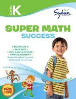Kindergarten Super Math Success (Sylvan Super Workbooks) : Math Super Workbooks - Sylvan Learning