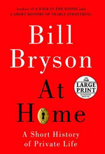At Home : A Short History of Private Life - Bill Bryson