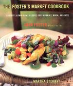 The Foster's Market Cookbook - Sara Foster