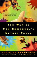 The War of Don Emmanuel's Nether Parts - Louis de Bernieres