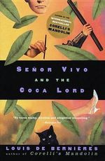 Senor Vivo and the Coca Lord - Louis de Bernieres