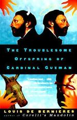 The Troublesome Offspring of Cardinal Guzman :  Stories from an English Village - Louis de Bernieres
