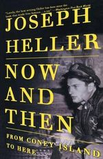 Now and Then : From Coney Island to Here - Joseph L. Heller