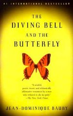 The Diving Bell and the Butterfly :  A Memoir of Life in Death - Jean-Dominique Bauby