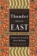 Thunder from the East : Portrait of a Rising Asia - Nicholas D Kristof