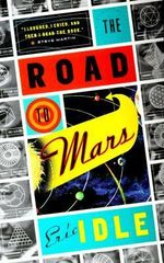 The Road to Mars : A Post-Modem Novel - Eric Idle