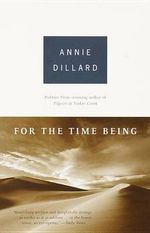 For the Time Being : Vintage Ser. - Annie Dillard