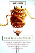 Going Solo in the Kitchen : At Home on the Range - Jane Doerfer
