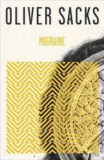 Migraine : Vintage - Oliver W Sacks