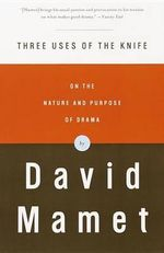 Three Uses of the Knife : Vintage - David Mamet