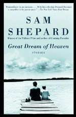 Great Dream of Heaven - Sam Shepard