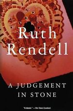 A Judgement in Stone : Vintage Crime/Black Lizard - Ruth Rendell