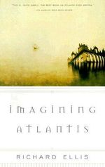 Imagining Atlantis : Vintage - Richard Ellis