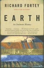 Earth : An Intimate History - Richard Fortey