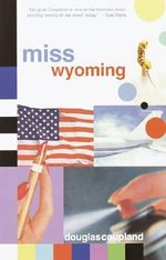 Miss Wyoming : Vintage Contemporaries - Douglas Coupland
