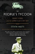 The People's Tycoon : Henry Ford and the American Century - Professor Steven Watts