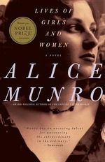 Lives of Girls and Women - Alice Munro