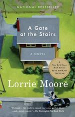A Gate at the Stairs : Vintage Contemporaries (Paperback) - Lorrie Moore