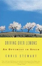Driving Over Lemons : An Optimist in Spain - Chris Stewart