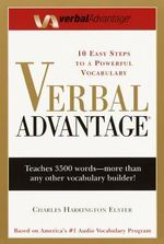 Verbal Advantage : 10 Easy Steps to a Powerful Vocabulary - Charles Harrington Elster