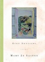 Open Shutters - Mary Jo Salter