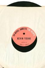 To Repel Ghosts : The Remix - Kevin Young