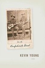 For the Confederate Dead - Kevin Young