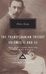 The Transylvanian Trilogy, Volumes II and III : They Were Found Wanting, They Were Divided - Miklos Banffy