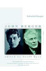 Selected Essays of John Berger : Contemporary Artist - John Berger